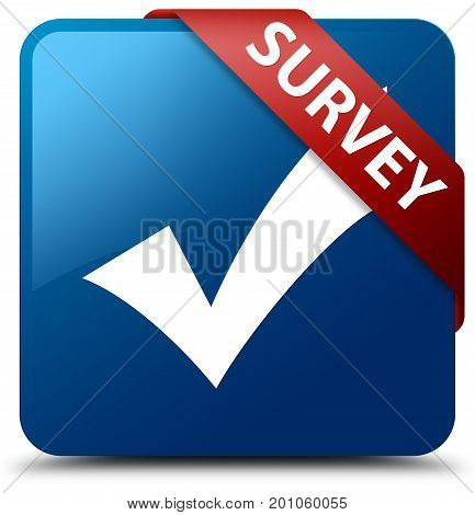 Survey (validate Icon) Blue Square Button Red Ribbon In Corner