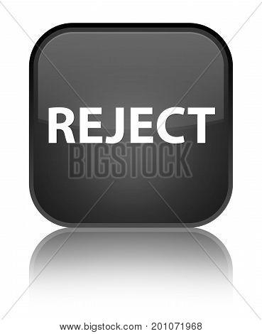 Reject Special Black Square Button