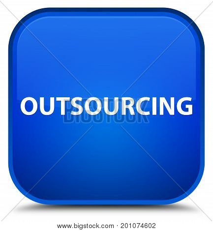 Outsourcing Special Blue Square Button