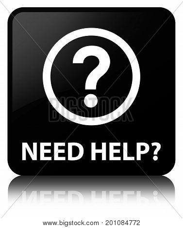 Need Help (question Icon) Black Square Button