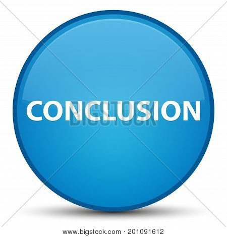 Conclusion Special Cyan Blue Round Button