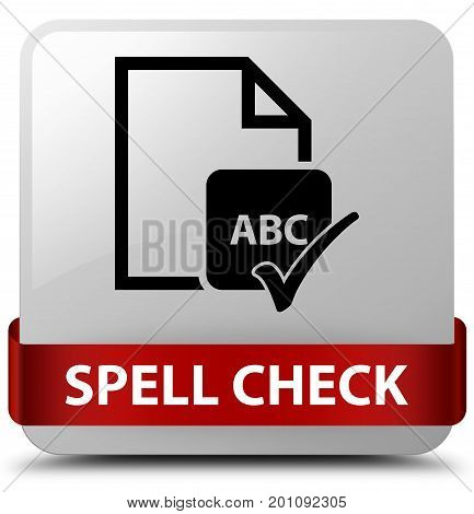 Spell Check Document White Square Button Red Ribbon In Middle