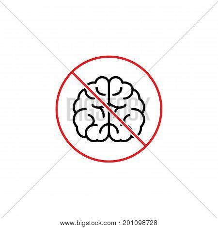 Dont Use Brain Humor Sign On White Background