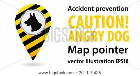 Map pointer. Be aware of dogs. Safety information. Industrial design. Vector illustration
