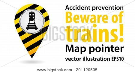 Map pointer. Beware of the train. Safety information. Industrial Design. Vector illustration