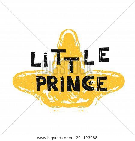 Little prince. Hand drawn style typography poster. Greeting card, print art or home decoration in Scandinavian style. Scandinavian design black and white. Vector illustration