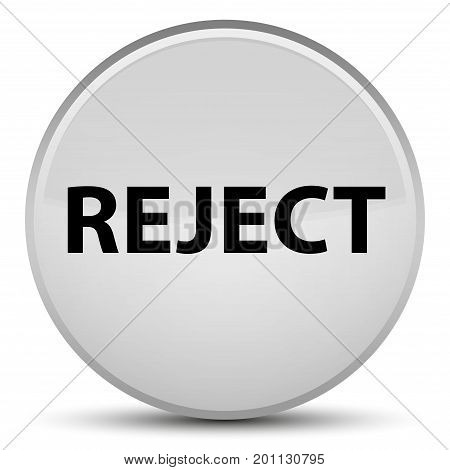 Reject Special White Round Button