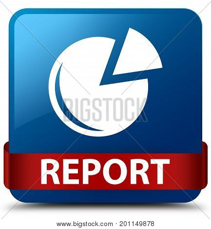 Report (graph Icon) Blue Square Button Red Ribbon In Middle