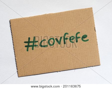 WASHINGTON USA - CIRCA AUGUST 2017: Covfefe a new word invented by President Donald Trump in a Tweet typo probably meaning coverage