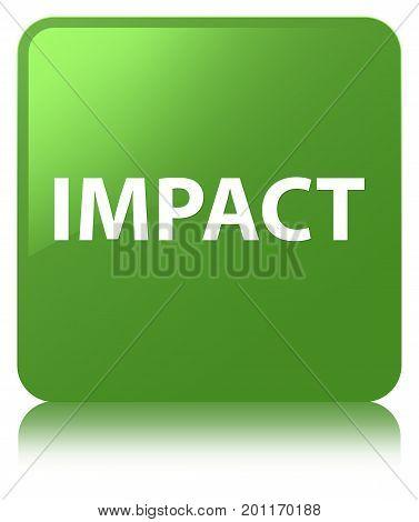 Impact Soft Green Square Button