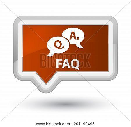Faq (question Answer Bubble Icon) Prime Brown Banner Button