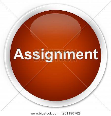 Assignment Premium Brown Round Button