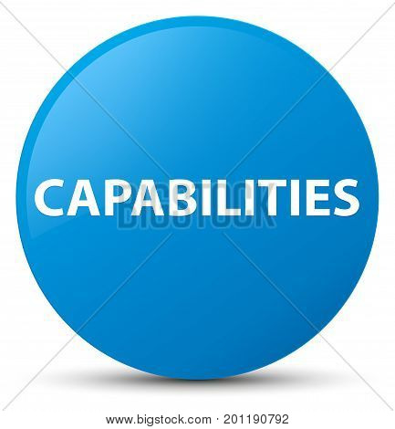 Capabilities Cyan Blue Round Button