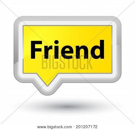 Friend Prime Yellow Banner Button