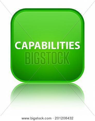 Capabilities Special Green Square Button