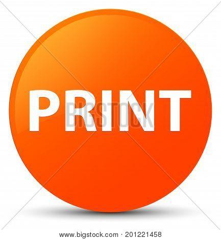 Print Orange Round Button