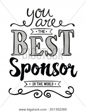 You are the Best Sponsor in the World Typographic Art Poster