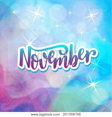 Lettering Composition about November. Typography for calendar or poster invitation greeting card or t-shirt. Vector lettering calligraphy design. Text background