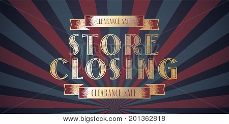 Store closing vector illustration. Template banner flyer with abstract background and golden letters for store closing clearance sale