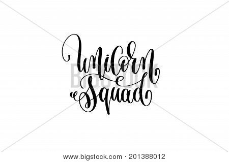 unicorn squad black and white handwritten lettering of unicorn magical positive quote, calligraphy text vector illustration