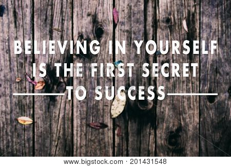 Inspirational Quotes - Believing In Yourself Is The First Secret To Success. Retro Styled Blurry Bac