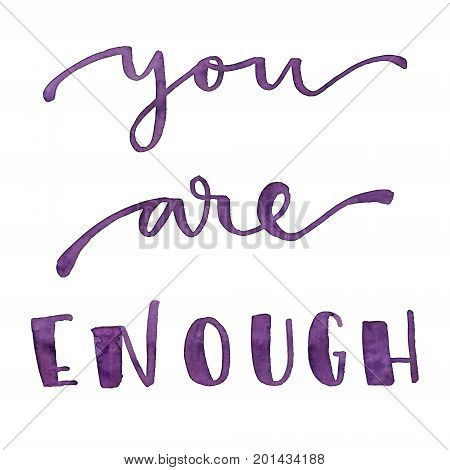 You are enough inspirational purple hand lettering message