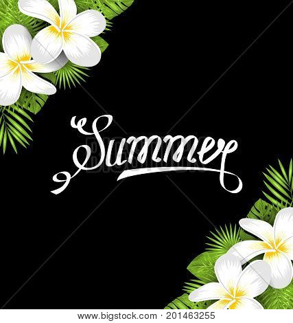 Summer Border with Frangipani Flowers and Green Tropical Leaves, Lettering Calligraphic - Illustration Vector