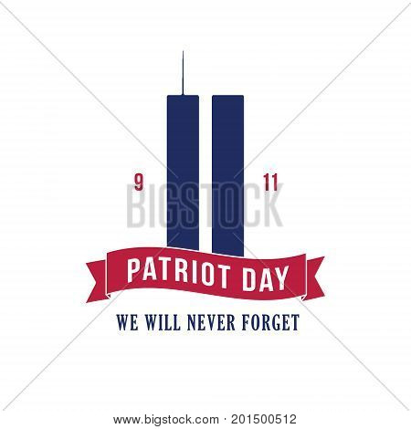 Patriot Day September 11 2001. Design template we will never forget. Vector illustration.