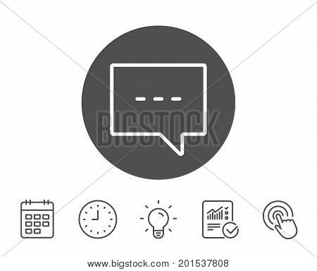 Chat line icon. Speech bubble sign. Communication or Comment symbol. Report, Clock and Calendar line signs. Light bulb and Click icons. Editable stroke. Vector