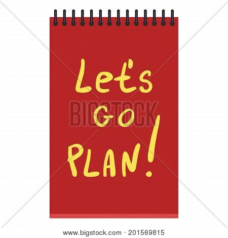 Vector Red Notebook With Yellow Text: Let's Go Plan