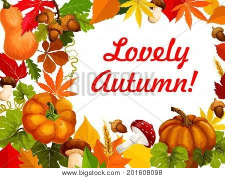 Autumn leaf and pumpkin frame of fall season poster template. Orange foliage of forest tree, fall harvest pumpkin vegetable, acorn, amanita mushroom and wheat border for Thanksgiving Day card design