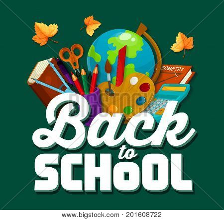 Back to School poster design of school stationery geography globe, lesson book or math calculator, paint brush and maple leaf on green chalkboard background. Vector flat design