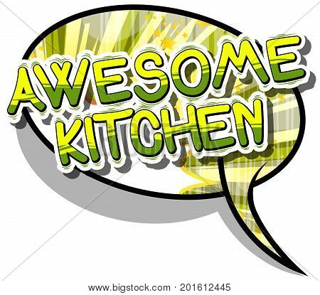 Awesome Kitchen - Comic book word on abstract background.