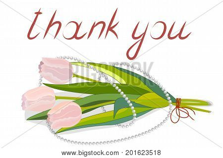 Bouquet of pink tulips entwined with a pearl necklace, with the inscription thank you, isolated on white background, vector illustration