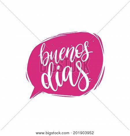 Vector Buenos Dias calligraphy, spanish translation of Good Morning phrase. Hand lettering in speech bubble.