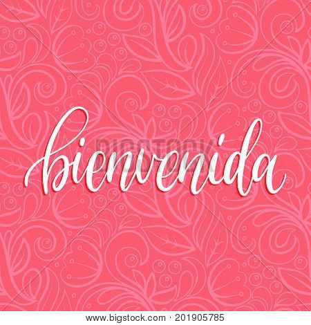 Vector Bienvenida calligraphy, spanish translation of Welcome phrase. Hand lettering on abstract pink background.
