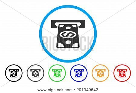 Cash Withdraw vector rounded icon. Image style is a flat gray icon symbol inside a blue circle. Bonus color versions are gray, black, blue, green, red, orange.