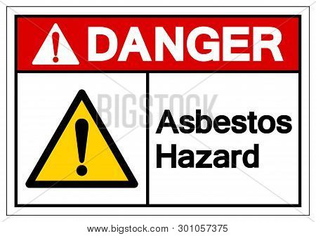 Danger Asbestos Hazard Symbol Sign, Vector Illustration, Isolated On White Background Label .eps10