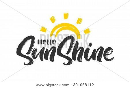 Handwritten Type Lettering Composition Of Hello Sunshine With Hand Drawn Sun