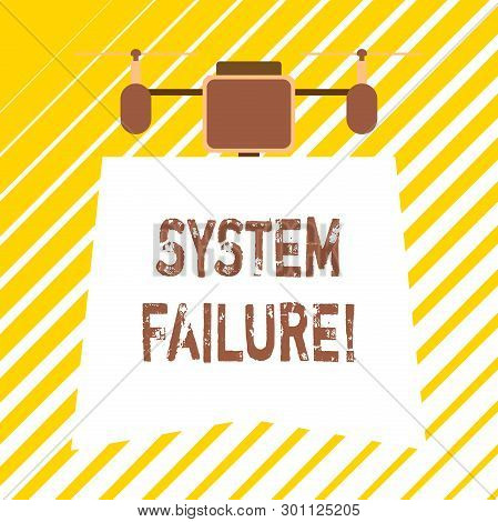 Handwriting Text Writing System Failure. Concept Meaning Occur Because Of A Hardware Failure Or A So