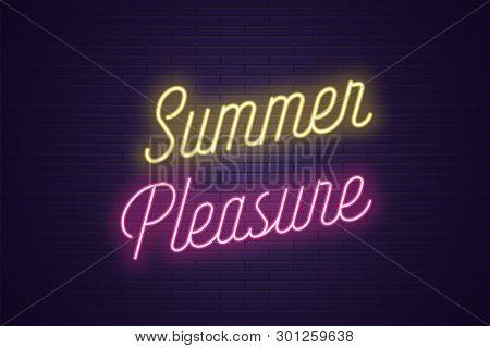 Neon Lettering Of Summer Pleasure. Glowing Headline, Bright Neon Cursive Text Of Summer Pleasure. Ti