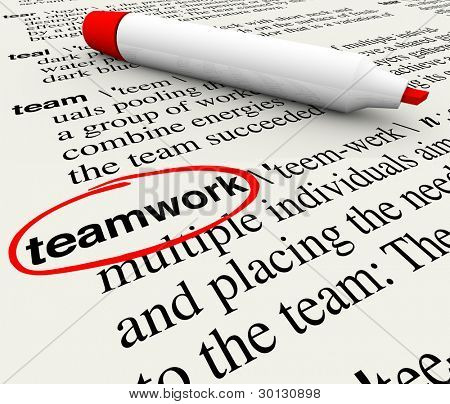 A dictionary page with the word teamwork circled to give meaning to the concept of working as a team to achieve a common goal