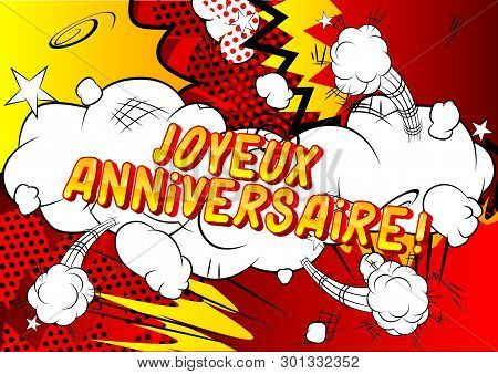 Joyeux Anniversaire! (happy Birthday In French) - Vector Illustrated Comic Book Style Phrase.