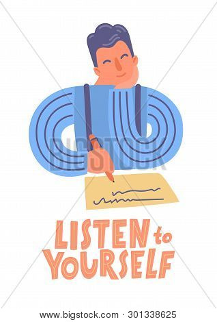 Listen To Yourself. Writer Thinking. Hand Drawn Author With Pen, Piece Of Paper And Lettering. Vecto