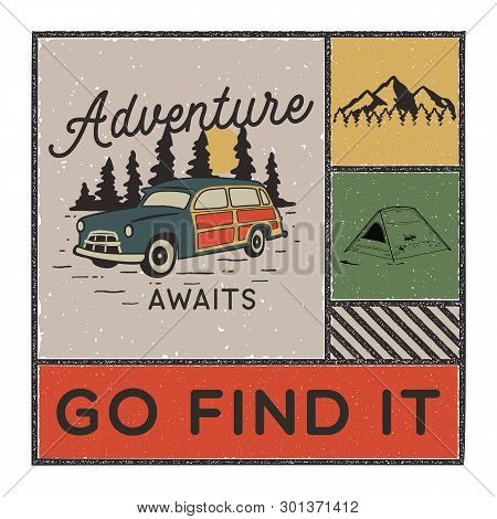 Vintage Hand Drawn Adventure Poster With Mountains, Tent, Camp Car And Quote - Adventure Awaits Go F