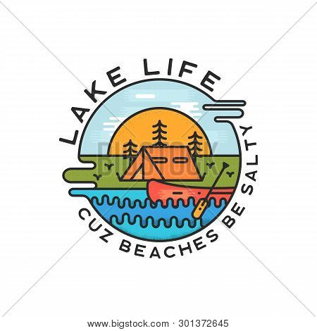 Lake Life Logo Design. Modern Liquid Dynamic Style. Travel Adventure Badge Patch With Quote - Cuz Be