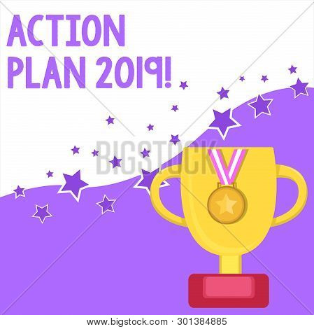 Text Sign Showing Action Plan 2019. Conceptual Photo Proposed Strategy Or Course Of Actions For Curr