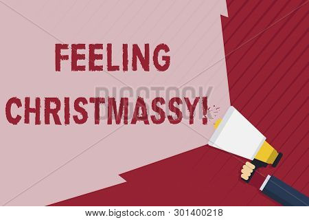 Handwriting Text Writing Feeling Christmassy. Concept Meaning Resembling Or Having Feelings Of Chris