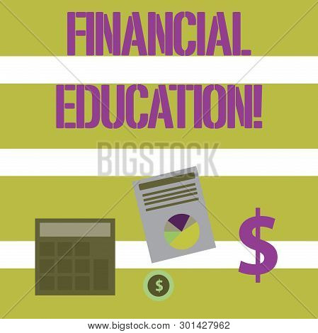 Text Sign Showing Financial Education. Conceptual Photo Education And Understanding Of Various Finan