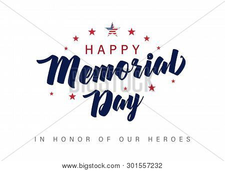 Memorial Day Lettering Banner. In Honor Of Our Heroes. Hand Drawn Text With Stars For Memorial Day I